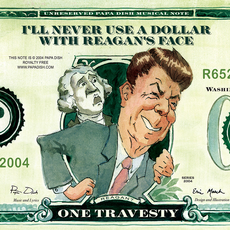 I'll Never Spend a Dollar with Reagan's Face